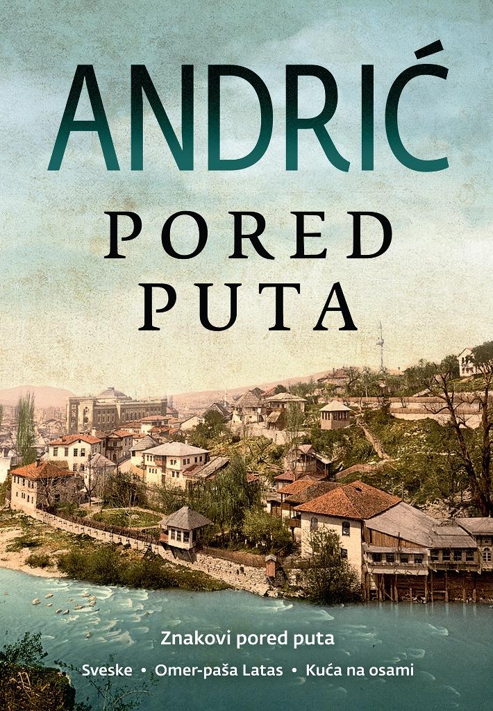 Ivo Andric - Pored puta - Laguna