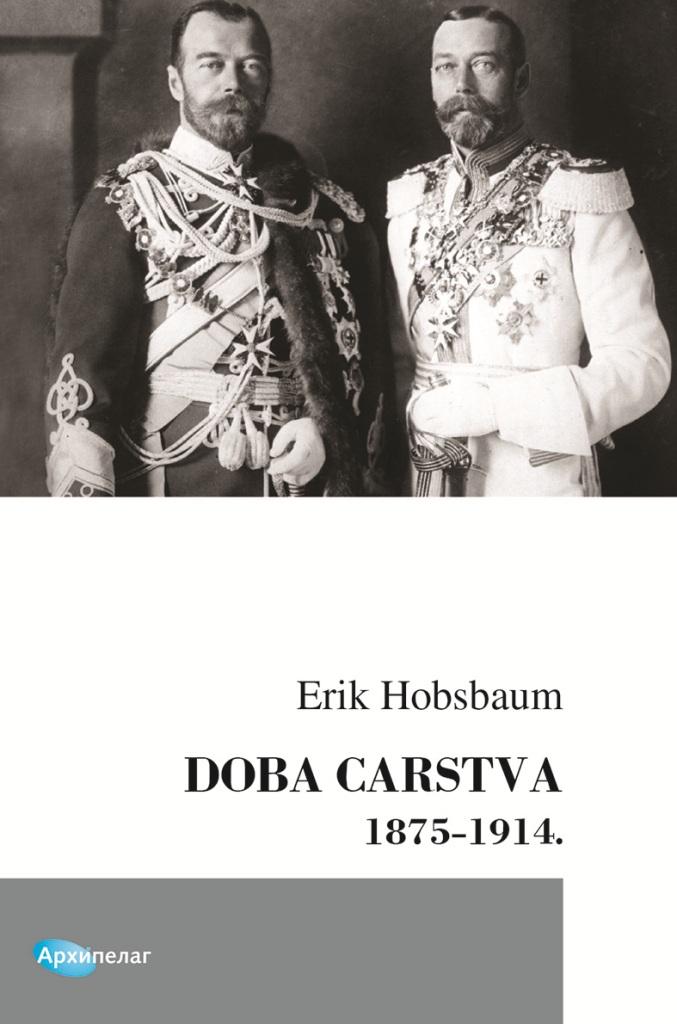 Erik Hobsbaum - Doba carstva - Arhipelag